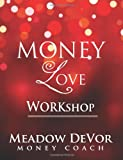 Money Love Workshop, Meadow DeVor, 1494219166