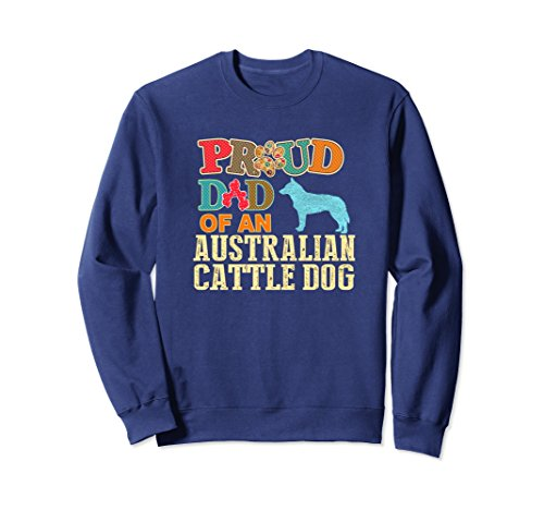 Unisex Australian Cattle Dog Sweatshirt Proud ACD Dad XL: Navy ()
