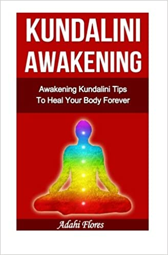 Amazon com: Kundalini Awakening Awakening Kundalini Tips To Heal