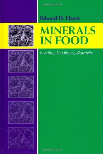 Minerals in Foods: Bioactivity, Metabolism, Nutrition