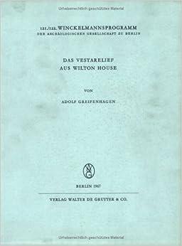 Das Vestarelief Aus Wilton House (Winckelmannsprogramm der Archaologischen Gesellschaft Zu Ber)