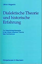 Dialektische Theorie und historische Erfahrung: Zur Geschichtsphilosophie in der frühen kritischen Theorie Max Horkheimers