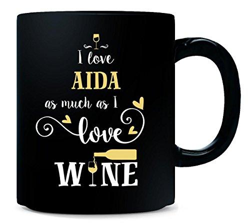 I Love Aida As Much As I Love Wine Gift For Him - Mug