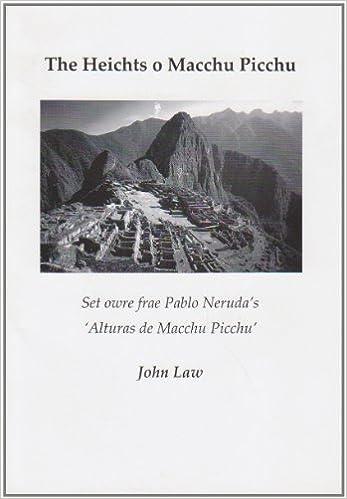 Download bøger til iPhone The Heichts O Macchu Piccu: Set Owre Frae Pablo Neruda's 'Alturas De Macchu Piccu' by John Law in Danish PDF MOBI