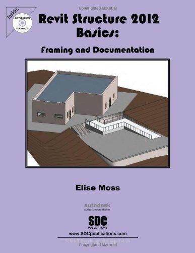 Revit Structure 2012 Basics: Framing & Documentation