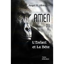 AMEN ou L'Enfant et La Bête (French Edition)