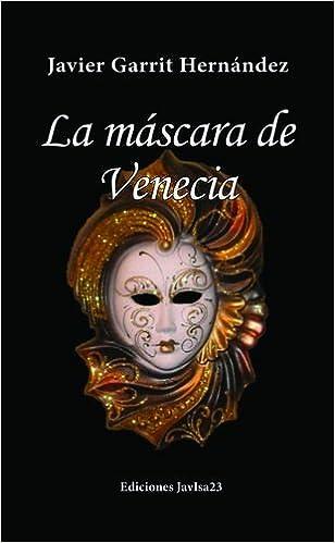 La Máscara de Venecia: Amazon.es: Francisco Javier Garrit Hernández: Libros