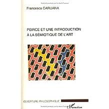 Peirce et une introduction À la sémiotique de l'art