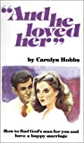 And He Loved Her, Carolyn Hobbs, 0890841136