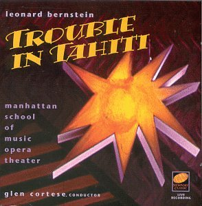 Leonard Bernstein: Trouble in Tahiti (Bernstein In Tahiti Trouble)