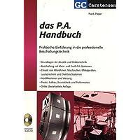 Das P.A. Handbuch. Praktische Einführung in die professionelle Beschallungstechnik.