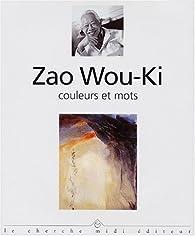 Zao Wou-Ki, Couleurs et mots par Zao Wou-Ki