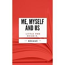 ME, MYSELF AND US: résumé en Français (French Edition)