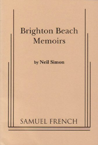 Brighton Beach Memoirs by Neil Simon published by Samuel French Inc (2010)