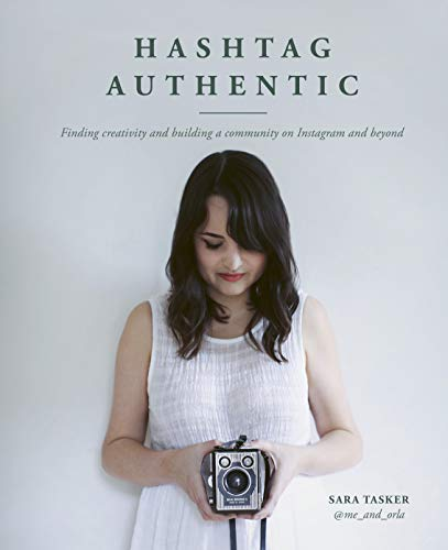 Pdf Photography Hashtag Authentic: Finding creativity and building a community on Instagram and beyond