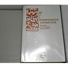 LA THERMOGRAPHIE INFRAROUGE. Principes, technologie, applications