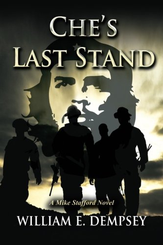 Che's Last Stand (Mike Stafford Novels) (Volume 5) -