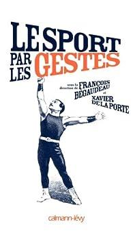 Le sport par les gestes par François Bégaudeau