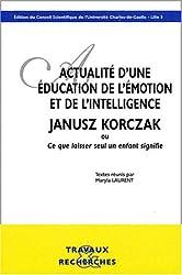 Actualité d'une éducation de l'émotion et de l'intelligence : Janus Korczak ou Ce que laisser seul un enfant signifie