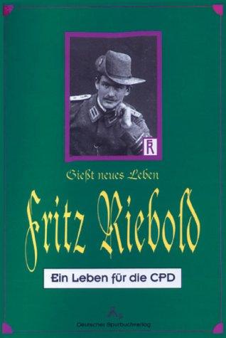 Fritz Riebold - Giesst neues Leben: Ein Leben für die CPD