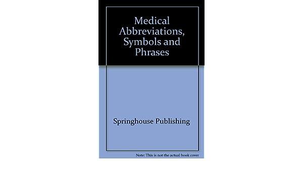 Medical Abbreviations Symbols And Phrases 9780874345230 Medicine