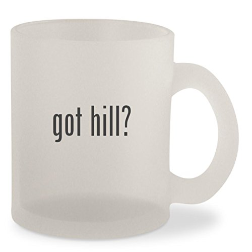 got hill? - Frosted 10oz Glass Coffee Cup Mug