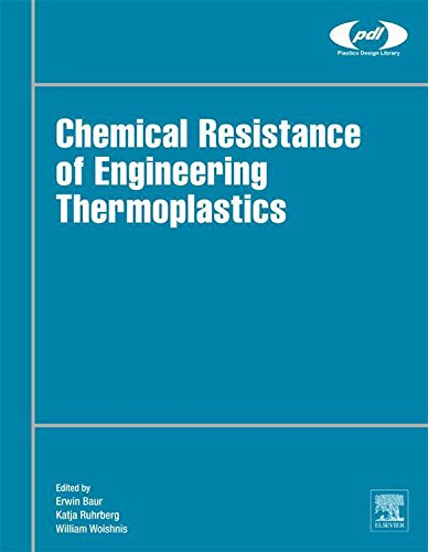 (Chemical Resistance of Engineering Thermoplastics (Plastics Design Library))