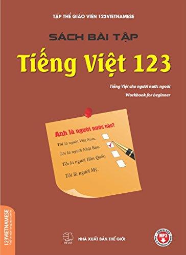 Bai Tap Tieng Viet 123 (Work book): Sách bài tập tiếng Việt cho người nước ngoài (Vietnamese books for foreigners)
