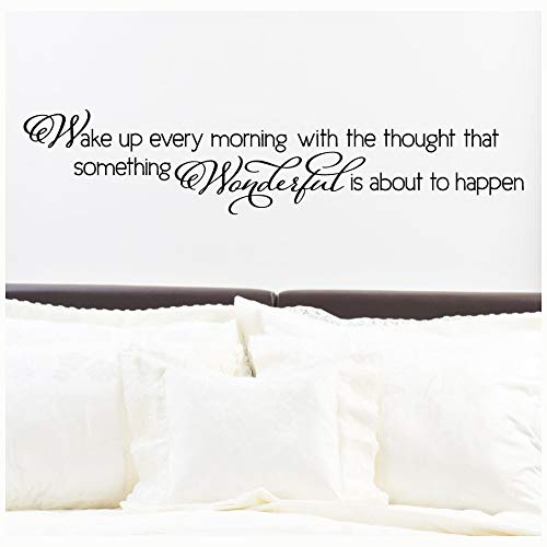 Wake up every morning with the thought that something wonderful is about to happen wall saying vinyl lettering