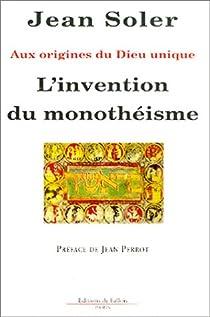 L'invention du monothéïsme par Soler