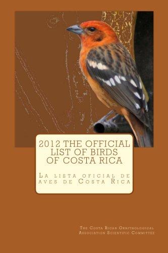 2012 The official list of birds of Costa Rica: La lista oficial de aves de Costa Rica