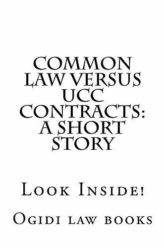 Common law versus UCC Contracts: a short story: e book, Understanding the main differences!