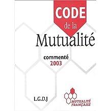 Code de la mutualité commenté 2003