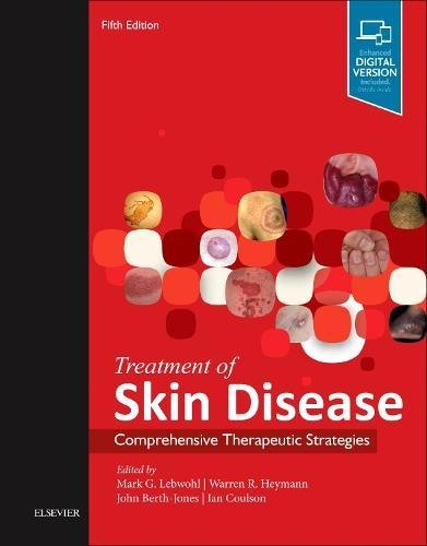 Treatment of Skin Disease: Comprehensive Therapeutic Strategies, 5e