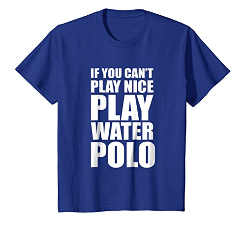 Water Polo Player Design T-Shirt -- If You Cant Play Nice