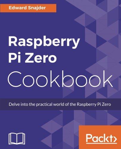 Raspberry Pi Zero Cookbook pdf