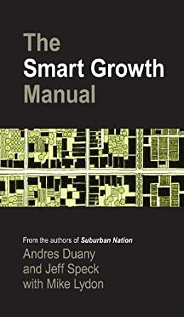 The Smart Growth Manual Kindle Edition By Andres Duany border=