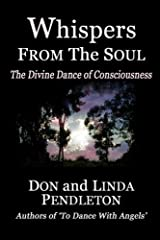 Whispers From the Soul: The Divine Dance of Consciousness Paperback