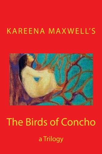The Birds of Concho: a Trilogy