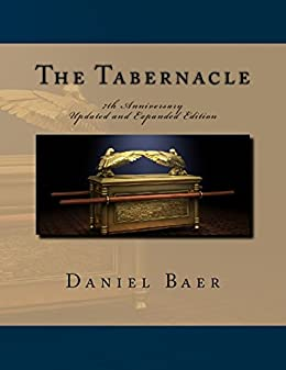 The Tabernacle: Updated and Expanded 7th Anniversary Edition by [Baer, Daniel]