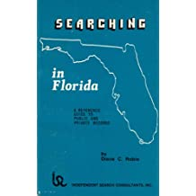 Searching in Florida: A Reference Guide to Public and Private Records