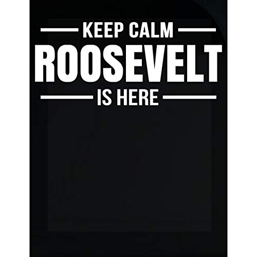 Inked Creatively Keep Calm Roosevelt is Here Sticker