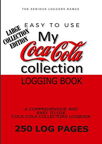 Coca-Cola Collection LARGE EDITION: Coke collectors logging book 250 log pages for coke bottles, signs and all coke collectables & memorabilia (Coke collectors logs)