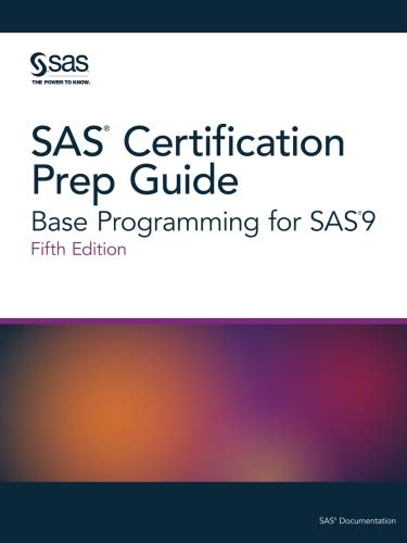SAS Certification Prep Guide: Base Programming for SAS9, Fifth Edition