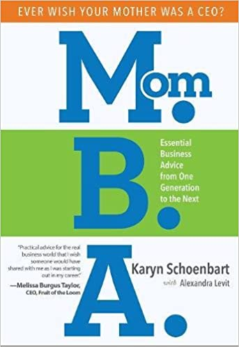 Amazon Com Mom B A Essential Business Advice From One