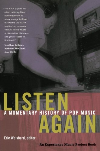Listen Again: A Momentary History of Pop Music (Experience Music ()