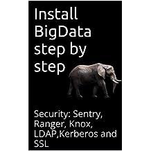 Install BigData step by step: Security: Sentry, Ranger, Knox, LDAP,Kerberos and SSL