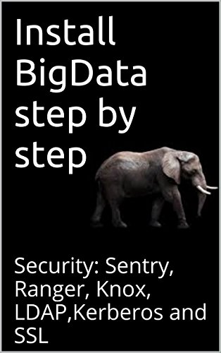 Install BigData step by step: Security: Sentry, Ranger, Knox, LDAP,Kerberos and SSL