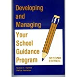 Developing and Managing Your School Guidance Program, Gysbers, Norman C. and Henderson, Patricia, 1556201192