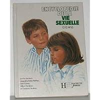 ENCYCLOPÉDIE DE LA VIE SEXUELLE 10-13 ANS